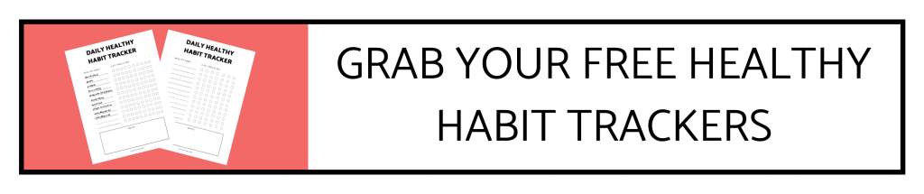 Grab your free healthy habit trackers | justjeslyn.com
