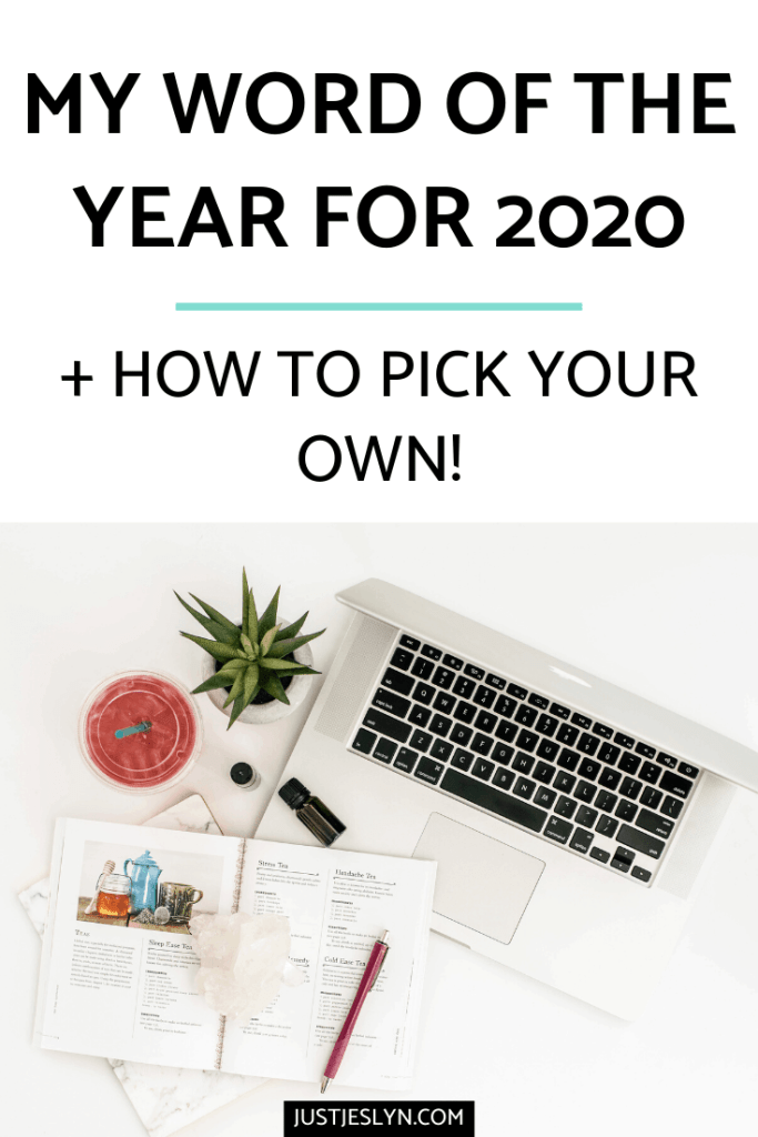 My Word of the Year for 2020 + How to Pick Your Own! | JUSTJESLYN.COM