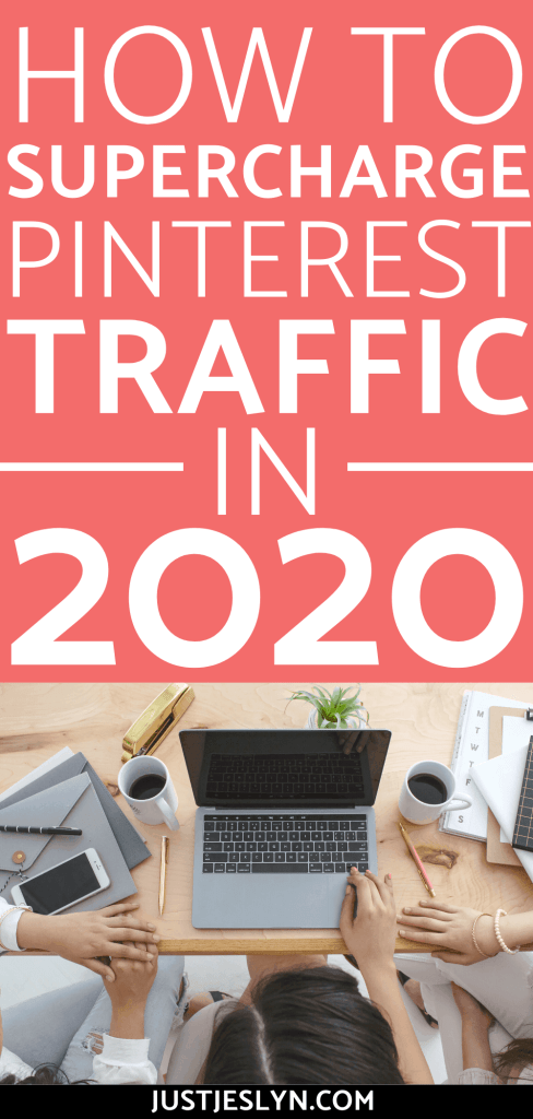 How to Supercharge Pinterest Traffic in 2020 | justjeslyn.com