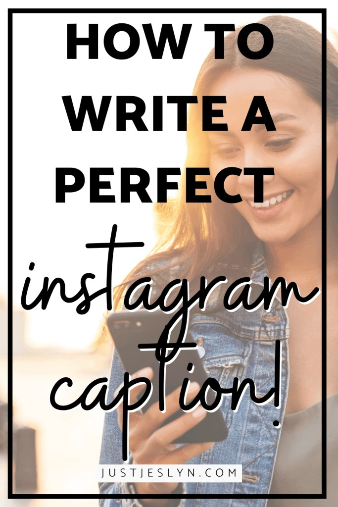 3 Things Every Instagram Caption Should Include | justjeslyn.com