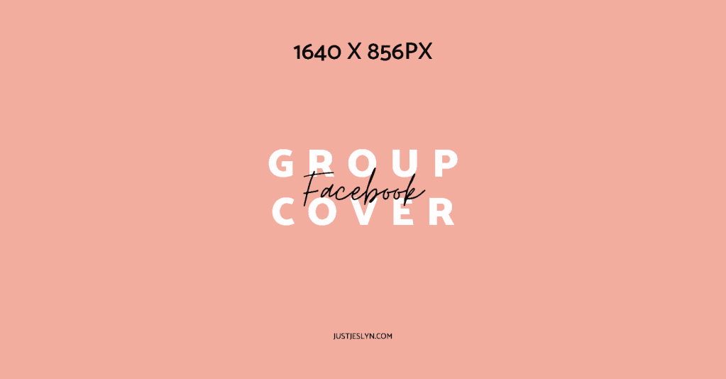 Facebook Cover Photo Size & More: Your Ultimate Sizing Guide | Facebook Group Cover Size | Just Jes Lyn
