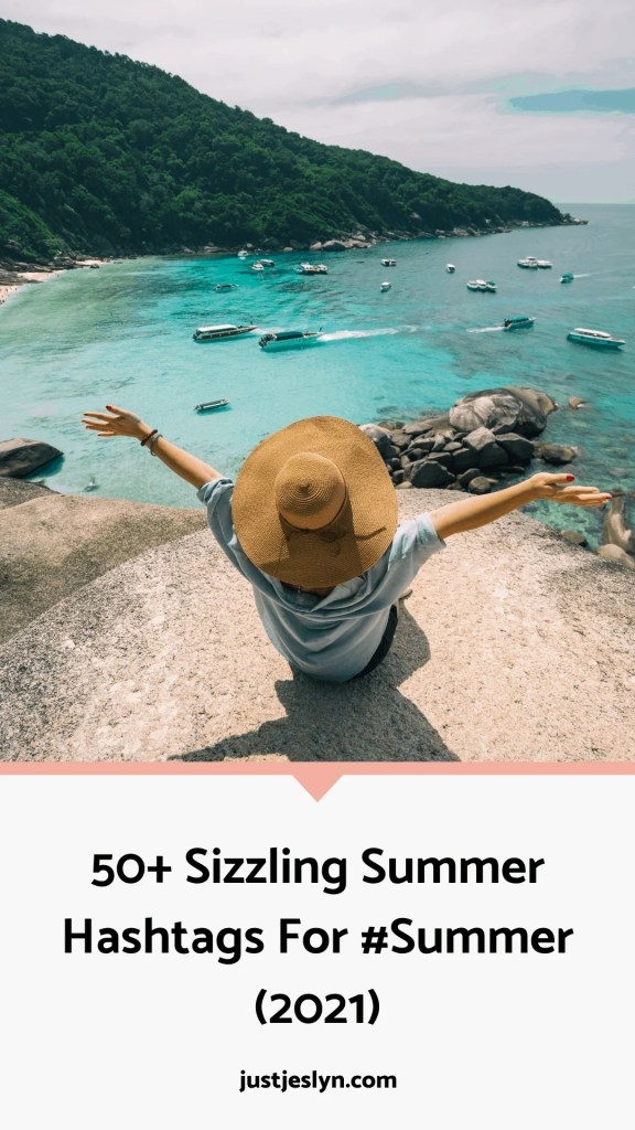 50+ Sizzling Summer Hashtags For #Summer (2021) | Just Jes Lyn