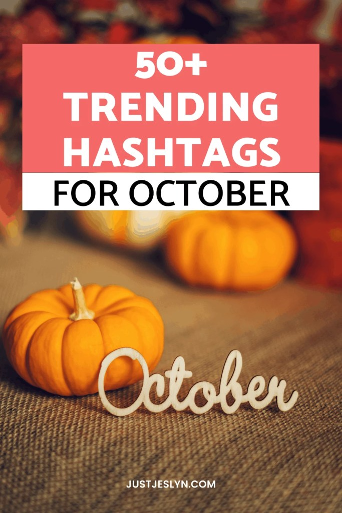 50+ Trending October Hashtags For #October (2021) | Just Jes Lyn