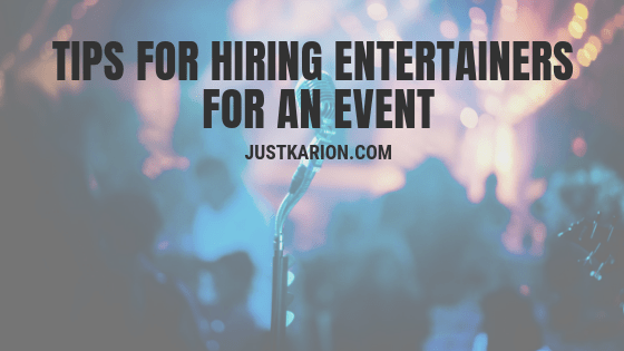 Tips for Hiring Entertainers for an Event