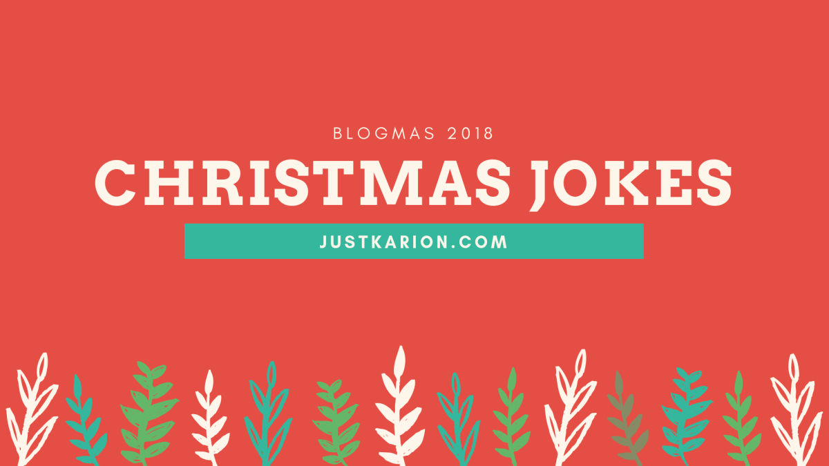 Blogmas 2018 Day 13 - Christmas Jokes