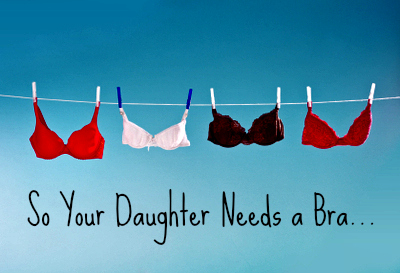 time to shop for you daughters first bra