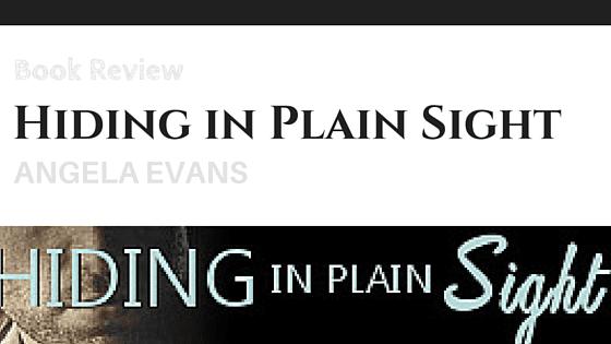 Hiding in Plain Sight - a romance suspense from Angela Evans