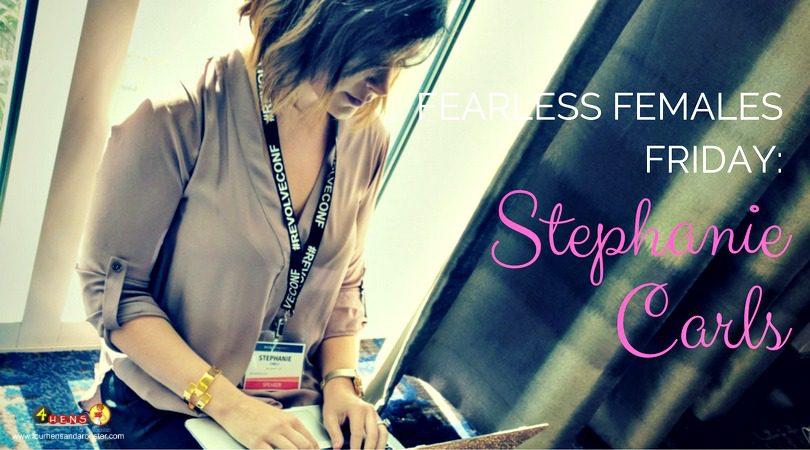 Meet Stephanie Carls, this week's Fearless Female