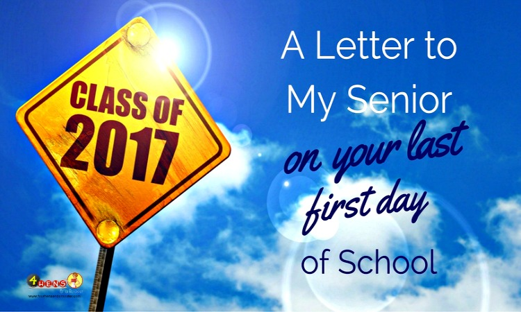 A letter to my Senior on your last first day of school