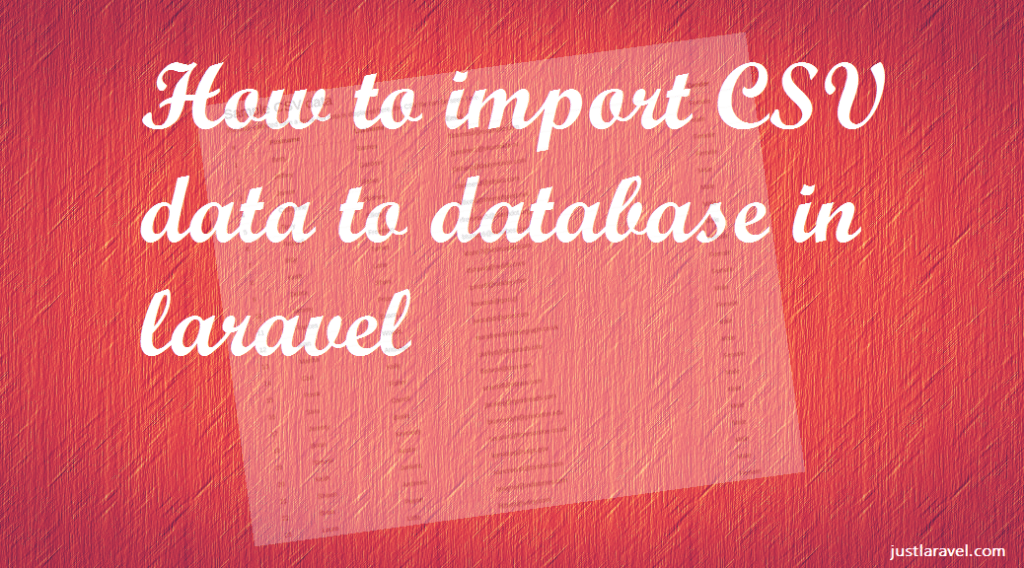 How to import CSV data to local database in laravel