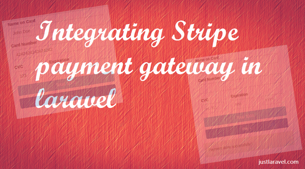 How to integrate Stripe payment gateway in laravel