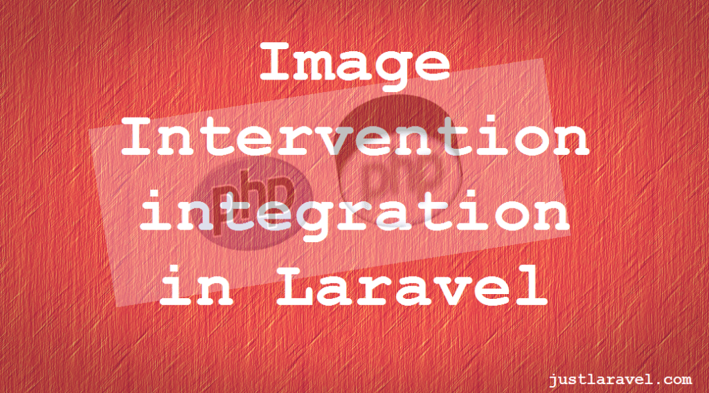 Image Intervention integration in Laravel