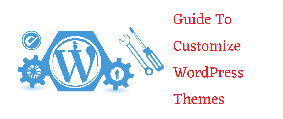 Guide To Customize Your WordPress Theme