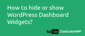How to hide or show WordPress Dashboard Widgets