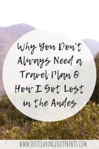 Why You Don't Always Need a Travel Plan & How I Got Lost in the Andes