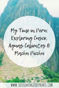 My Time in Peru: Exploring Cusco, Aguas Calientes and Machu Picchu