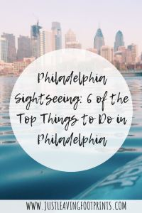 Philadelphia Sightseeing: 6 of the Top Things to Do in Philadelphia