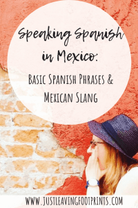 Speaking Spanish in Mexico: Basic Spanish Phrases and Mexican Slang