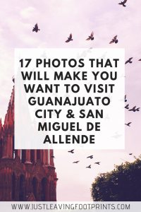 17 Photos of Guanajuato and San Miguel de Allende that will Make You Want to Visit