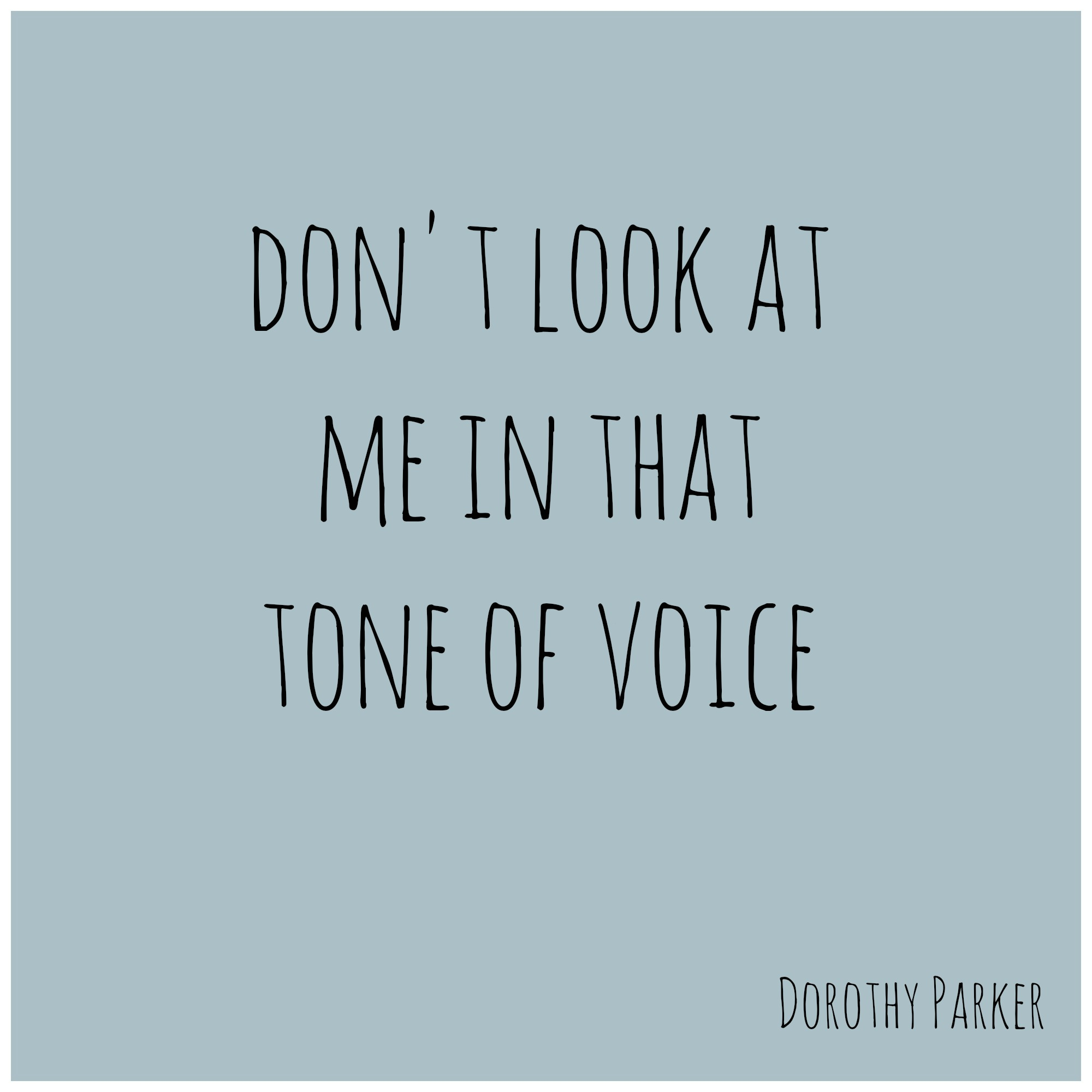 Dorothy Parker Tone Of Voice Quote