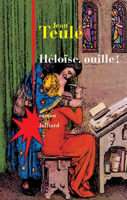 Héloïse, ouille ! - Jean Teulé