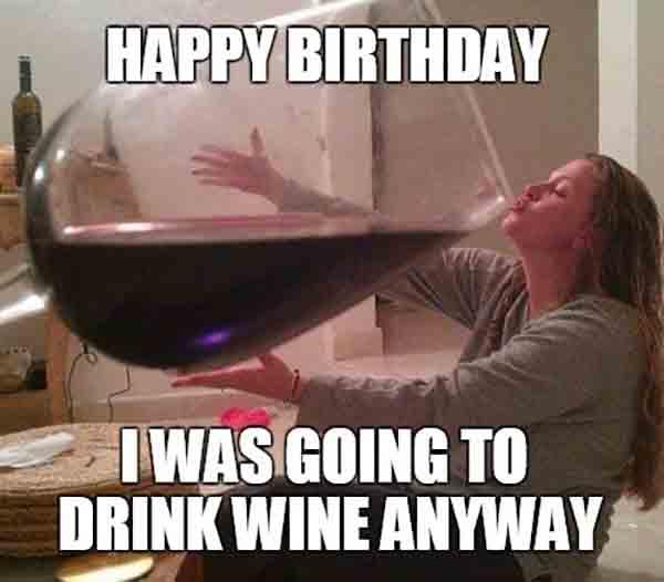 26 Best Happy Birthday Wine Meme Just Meme