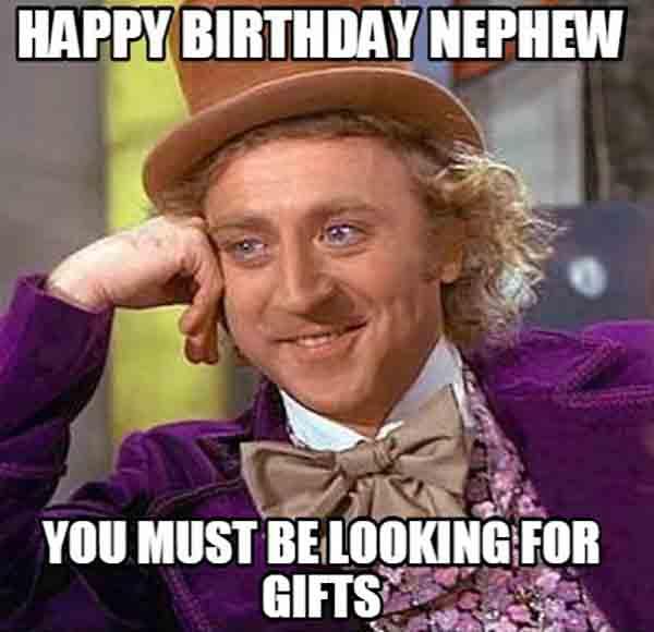 50 Happy Birthday Nephew Funny Meme From Aunt Uncle