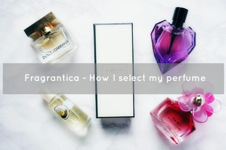 Fragrantica – How I select my perfume