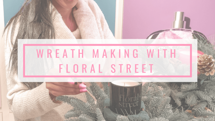Wreath Making With Floral Street London