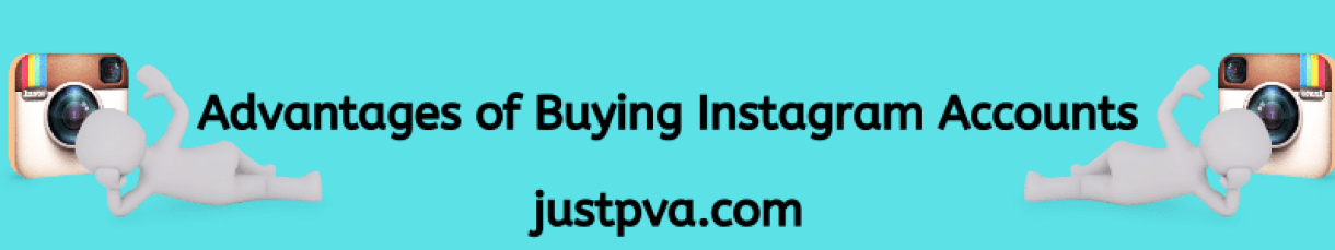 Advantages of Buying Instagram Accounts