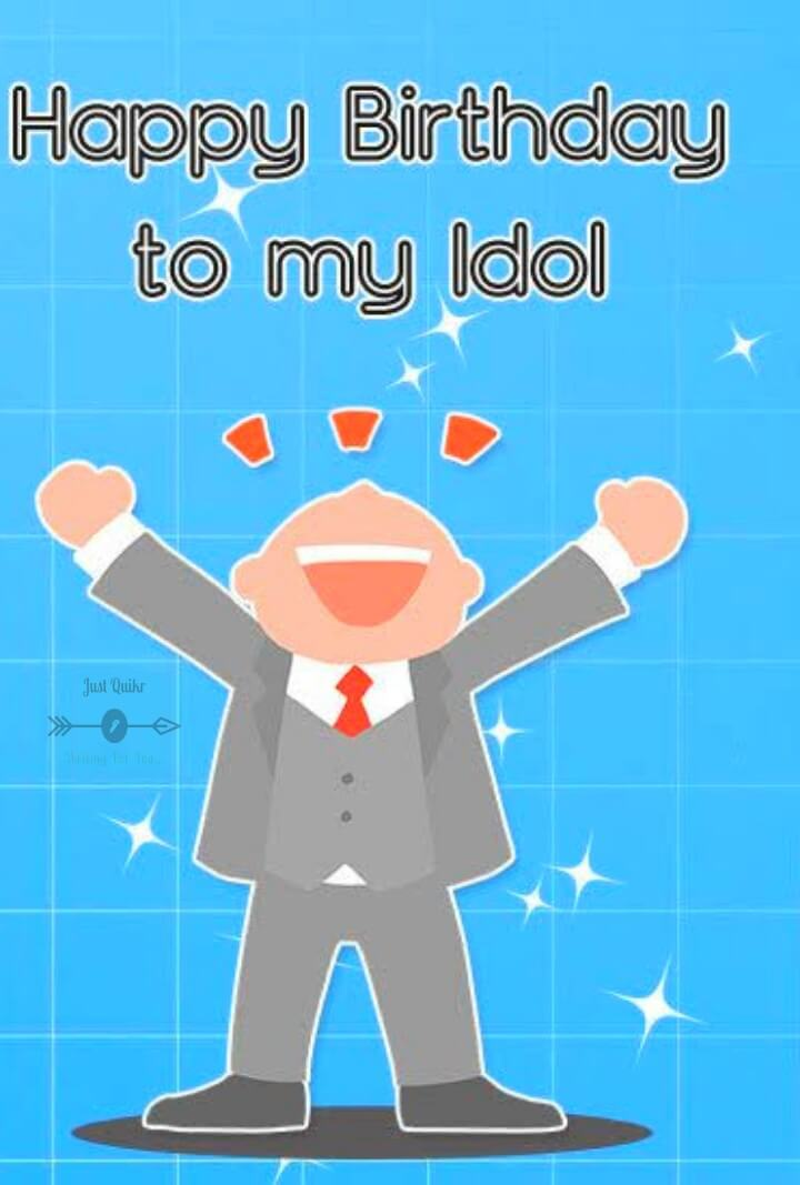 Top 40 Happy Birthday Special Unique Wishes Messages For Idol J U S T Q U I K R C O M