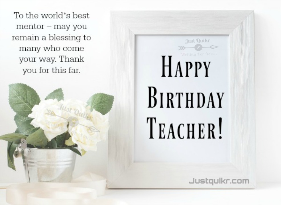 Top 40 Happy Birthday Special Unique Wishes And Messages For Teacher J U S T Q U I K R C O M