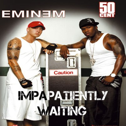 Eminem 50 Cent Patiently Waiting