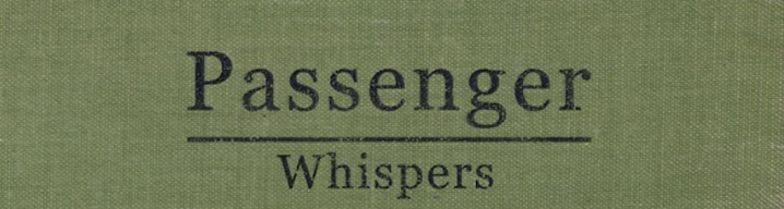 passenger announces whispers 2 album and charity work