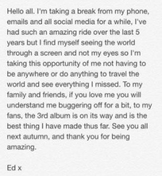 Ed Sheeran announces that he will take a break from music.