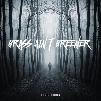 "Single cover of ""Grass Ain't Greener"" by Chris Brown"