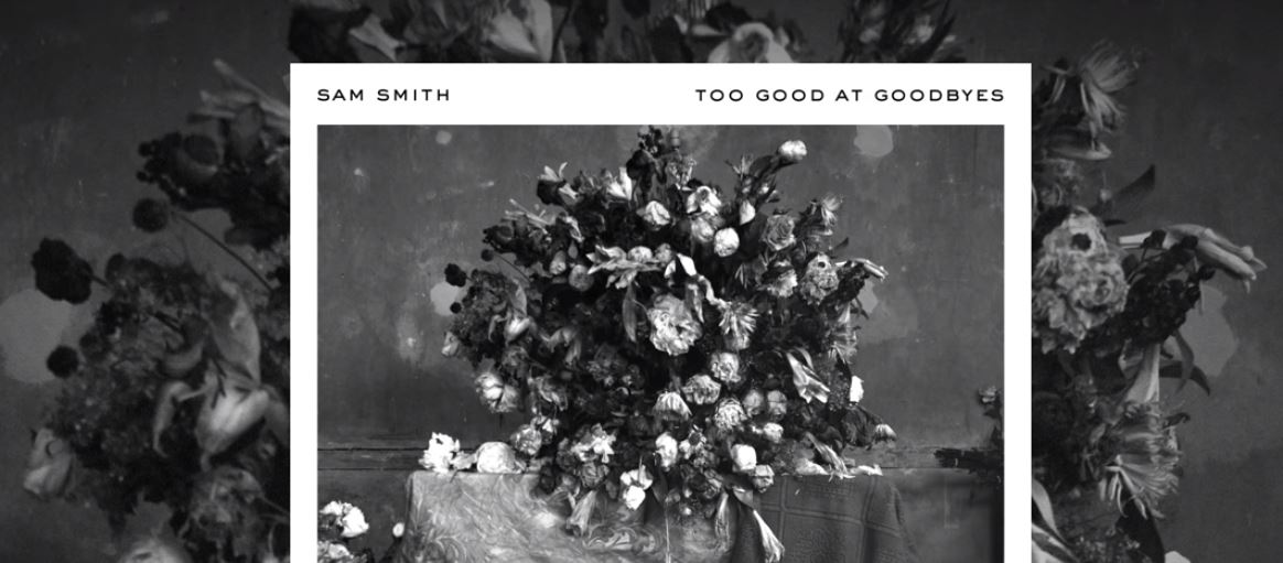 Sam Smith - Too Good At Goodbyes (Lyrics Review and Song Meaning)