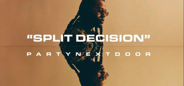 partynextdoor split decision