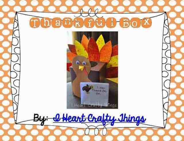 http://www.iheartcraftythings.com/2012/11/thankful-turkey-box.html