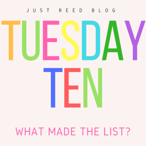 Each Tuesday join me to find out what made my top ten list!