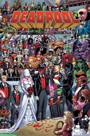 THE WEDDING OF DEADPOOL #1 Reprinting material from DEADPOOL (2012) #27.