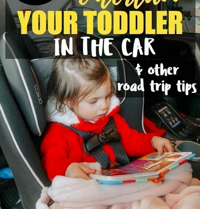 Effective Ways to Keep Your Toddler Entertained in the Car