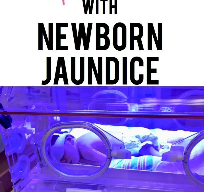 My Experience with Newborn Jaundice