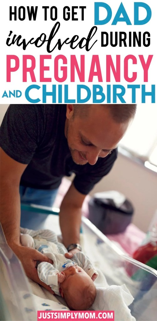 Having a baby is not just the mother's job alone. There are many ways that dad can help during pregnancy labor and delivery, and in the early newborn stage. Make sure he is involved and hands-on through the whole process and your baby and family will have a positive experience because of it.
