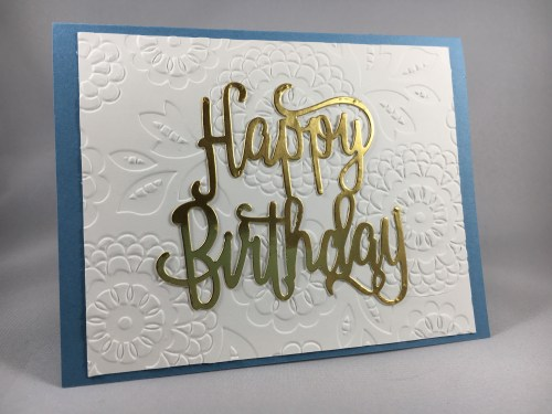 Stampin Up clean & Simple Happy Birthday Thinlits floral embossed birthday card idea - Jeanie Stark StampinUp