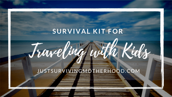 Survival Kit for Traveling with Kids…