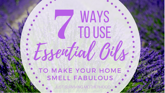 7 Ways To Use Essential Oils To Make Your Home Smell Fabulous!