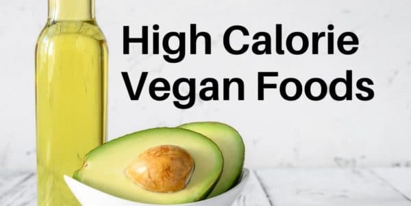 High Calorie Plant Foods To Help You Gain Weight