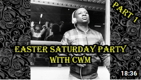 Ceega - Easter Saturday Party with CWM - Part 1