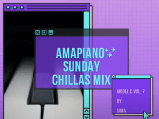 Amapiano Sunday Chillas Mix2. Model C Vol 7 By SiMA